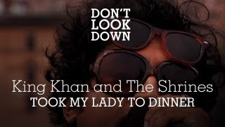 King Khan and the Shrines - Took My Lady To Dinner - Don
