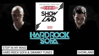 Hard Rock Sofa & Swanky Tunes - Stop In My Mind (Original Mix)