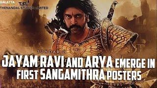 Jayam Ravi and Arya Emerge in First Sangamithra Posters