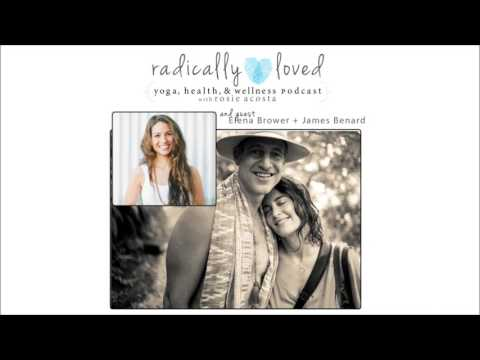 EPISODE 84| Finding Radical Love with Elena Brower and James Benard