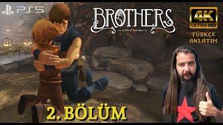 KARDEŞLİK KAZANACAK  BROTHERS A TALE OF TWO SONS 4K 60 FPS Türkçe Bölüm 2  PlayStation 5