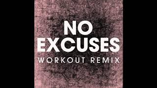 No Excuses (Workout Remix)
