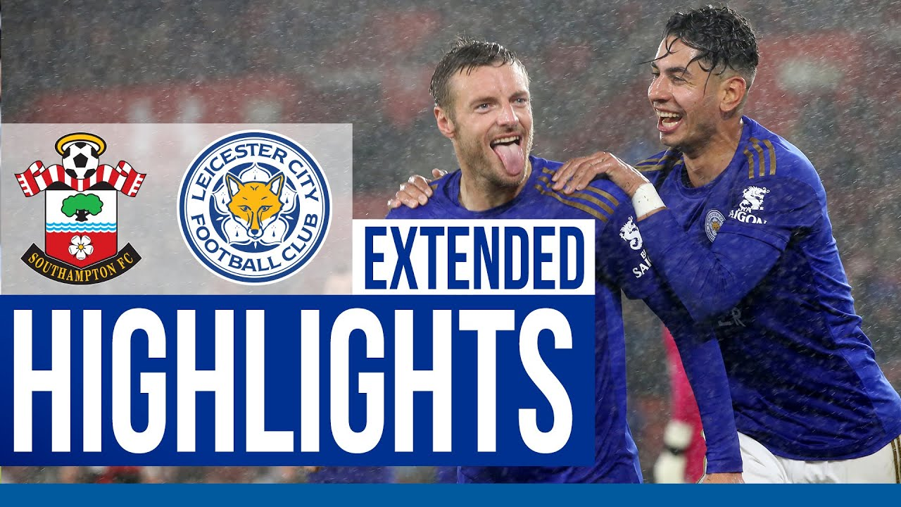 Southampton 0 Leicester City 9 Extended Highlights Youtube