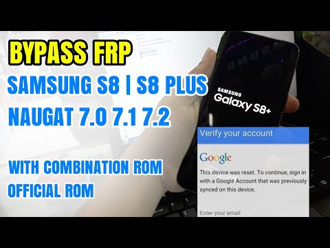 How To BYPASS FRP SAMSUNG S8   S8+ PLUS Combination File