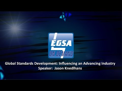 EGSA OnDemand - Global Standards Development: Influencing an Advancing Industry