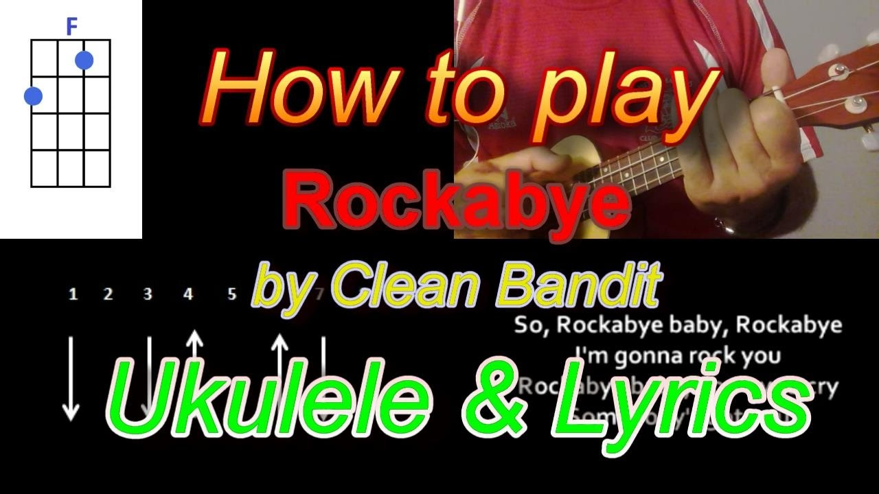 How To Play Rockabye By Clean Bandit Ft Sean Paul Anne Marie