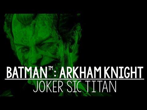 BATMAN™: ARKHAM KNIGHT Joker sic titan / CORINGA DOENTE TITAN