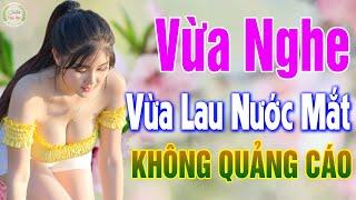 36 Nhạc Vàng Xưa KHÔNG QUẢNG CÁO - LK Bolero Buồn Vừa Nghe Vừa Lau Nước Mắt , Càng Nghe Càng Thấm