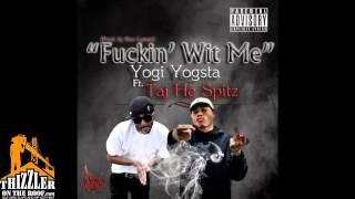 Yogi Yogsta ft. Taj He Spitz - Fuckin