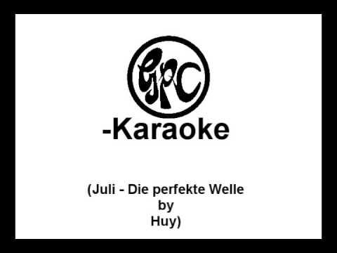 [GPC-Karaoke] Huy: Juli - Die perfekte Welle