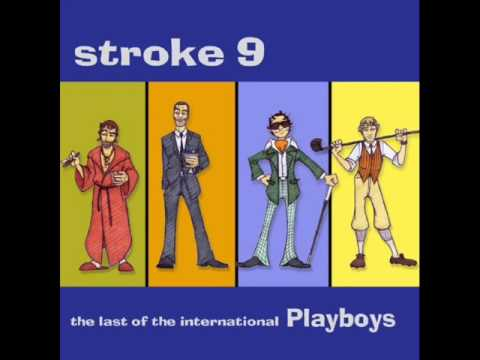 Stroke 9  So Good