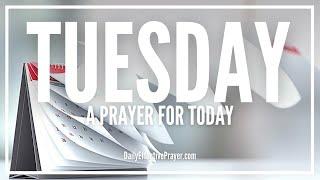 Prayer For Tuesday Morning - Tuesday Prayers