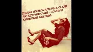 Pátá(downtown) Zuzana Norisová/Petula Clark cover by Christiane Mulenda