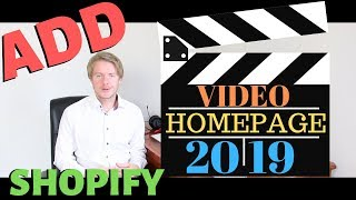 How To Add Video To Shopify Homepage 2019