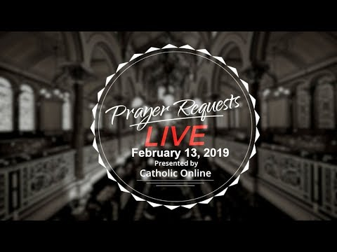 Prayer Requests Live for Wednesday, February 13th, 2019