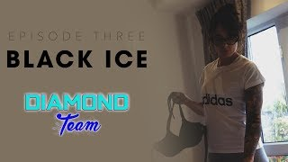 Black Ice | Episode 3 | Diamond Team