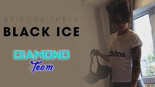 Black Ice | Episode 3 | Diamond Team