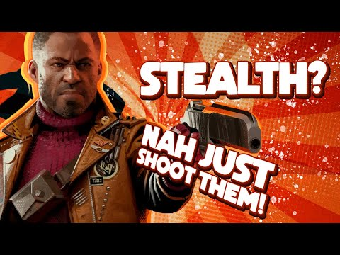 Who Needs Stealth When You Can Just Blast Everyone! - Deathloop |