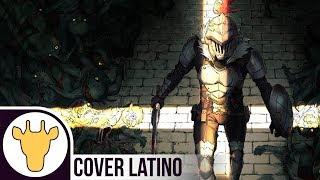 Goblin Slayer OP1 FULL - Rightfully | RONNY CASTILLO (Cover Español)