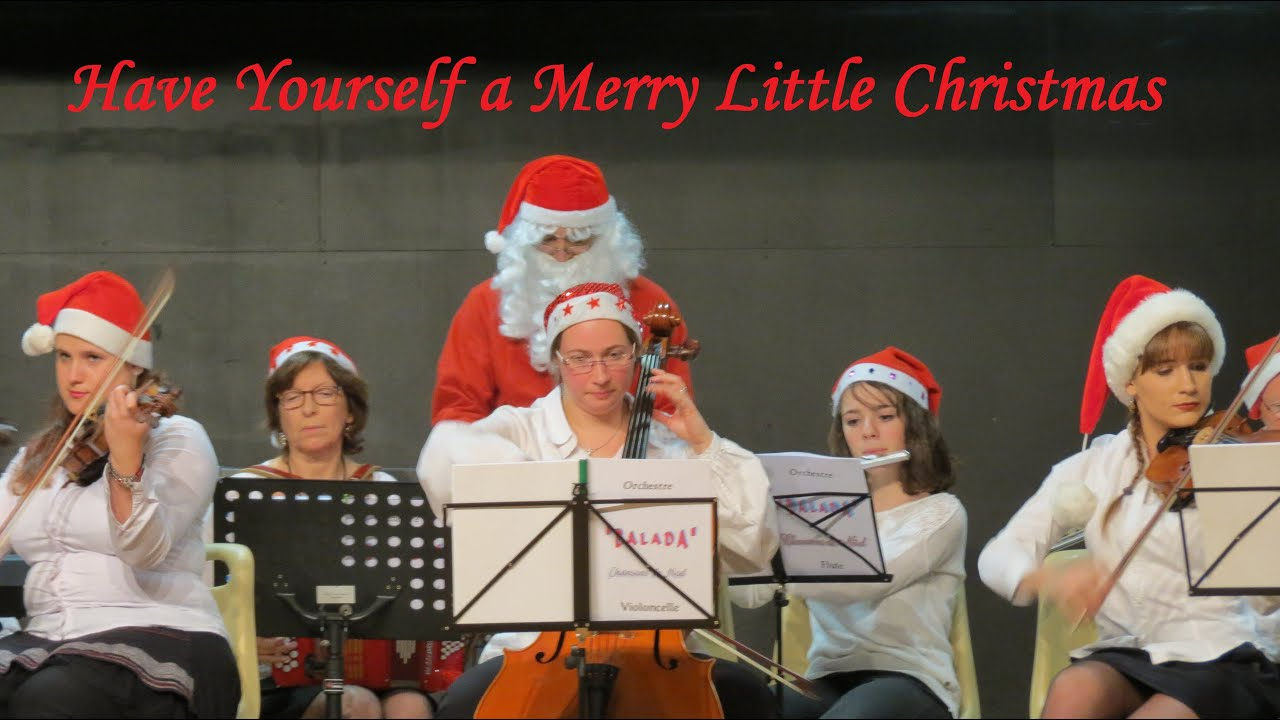 Have Yourself a Merry Little Christmas (BALADA, Bavilliers 2015) - YouTube