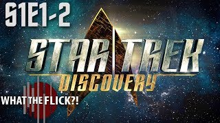 Star Trek: Discovery Season 1, Episodes 1 and 2 Review