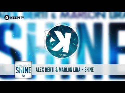 Alex Berti & Marlon Lira - Shine (Official Audio)