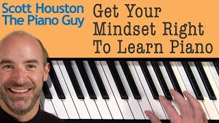 Video Get Your Mindset Right to Learn Piano download MP3, 3GP, MP4, WEBM, AVI, FLV Agustus 2018