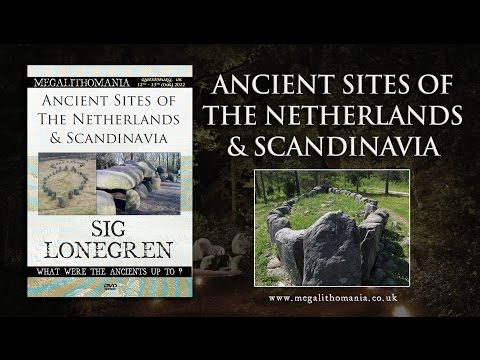Sig Lonegren: Ancient Sites of The Netherlands and Scandinavia FULL LECTURE