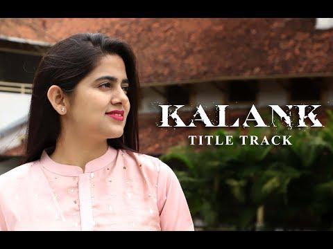 Kalank Title Track | Female Cover | Neha Kaur | Arijit Singh | Varun Dhawan | Alia Bhatt