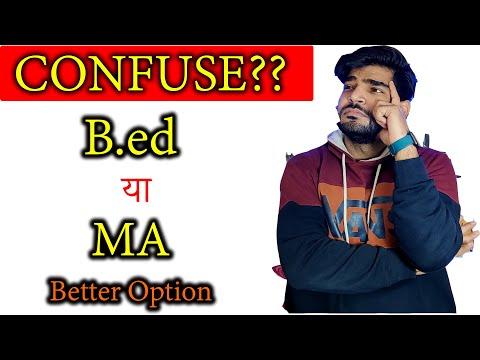 B.ED VS MA | After Graduate B.ed or M.A.| What to do after graduate | b.ed kare yaa MA |