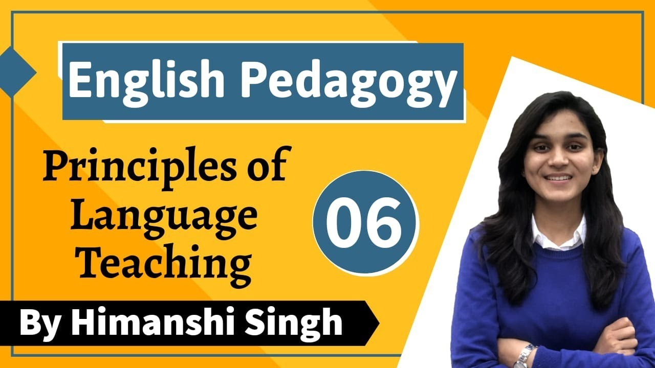 Principles of English Language Teaching - English Pedagogy Course |Chapter-06