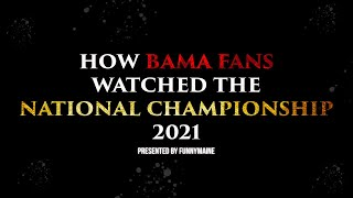 How Bama Fans Watched The National Championship 2021