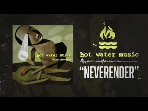 Hot Water Music - Neverender