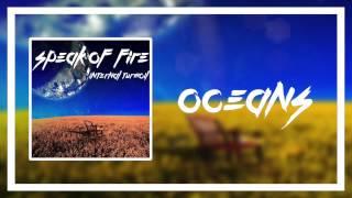 Speak of Fire - Oceans