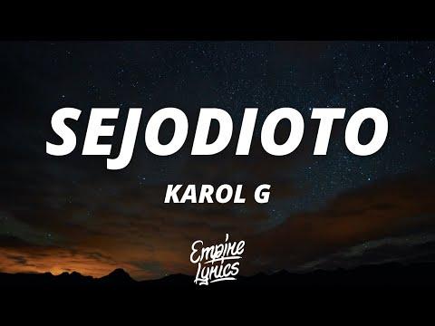 KAROL G – SEJODIOTO (Letra/Lyrics) | Qué chimba se siente, hacer el amor con otro