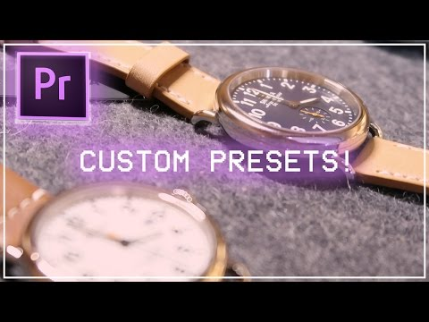 Adobe Premiere Pro Presets: How to Save and Use Custom Transition & Color Effects (CC 2017 Tutorial)