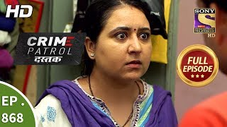 Crime Patrol Dastak - Ep 868 - Full Episode - 20th September, 2018