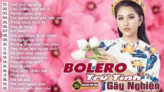 Nhạc Bolero Gây Nghiện Hay Nhất 2019 | LK Nhạc Bolero Trữ Tình Nhẹ Nhàng Dễ Nghe Mà Cũng Dễ Ngủ thumbnail