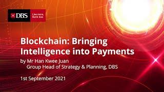DBS Digital Business Leaders Series – Blockchain: Bringing Intelligence into Payments