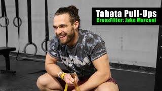 Tabata Pull-ups w/ Jake Marconi- CrossFit Athlete