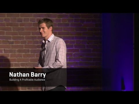 Nathan Barry - Building A Profitable Audience