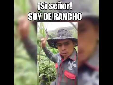 Si señor yo soy de rancho