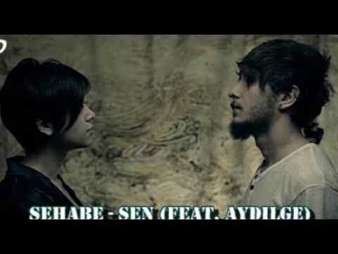 Sehabe - Sen feat. Aydilge