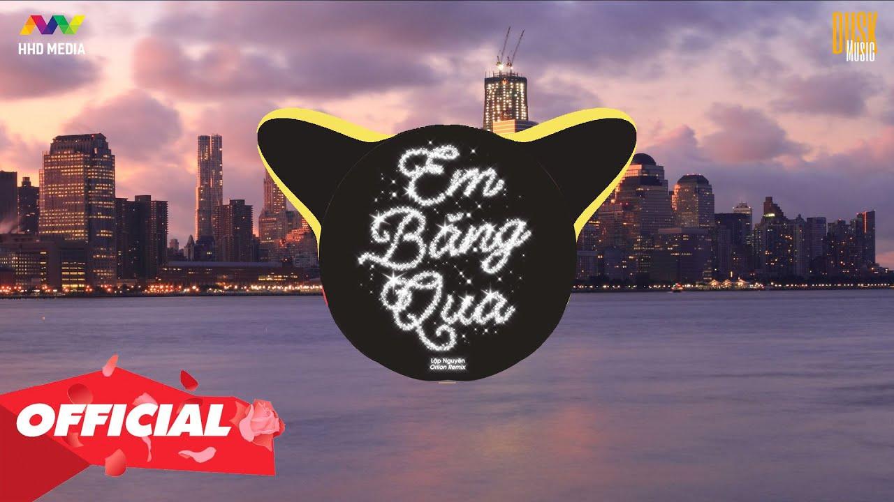 Tải Em Băng Qua, Kẹo Bông Gòn - Top 10 Remix Nghe Nhiều MP3 hot