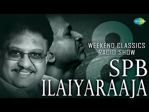 Ilayaraaja & SPB Special Weekend Classic Radio Show - Tamil  | HD Songs | RJ Mana