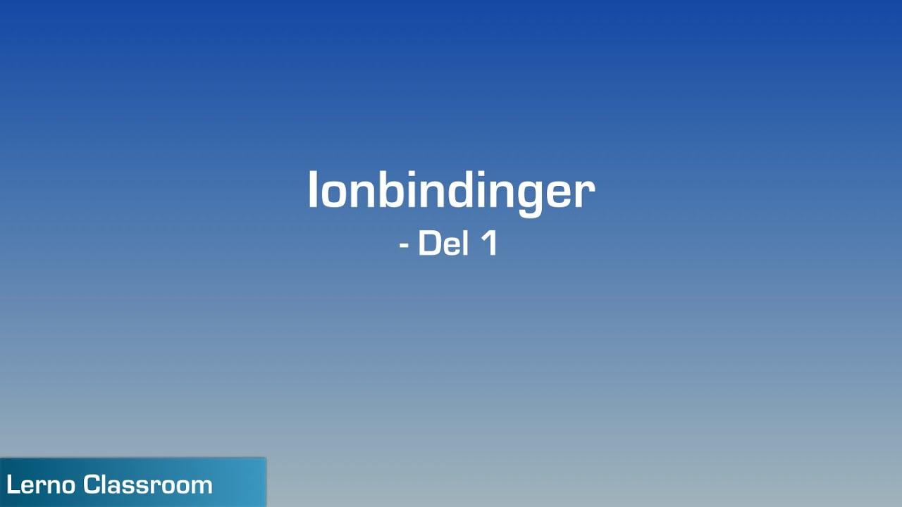 Introduktion til ionbindinger - Del 1