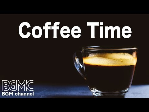 ☕️Coffee Time Music - Relaxing Jazz Cafe Music - Coffee Bossa Nova Music