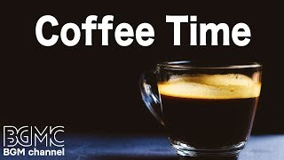 ☕️Coffee Time Music - Relaxing Jazz Cafe Music - Coffee Bossa Nova Music