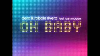 Oh Baby (Nicola Fasano Mix) - Robbie Rivera & Dero Ft Juan Magan