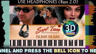 Dilbar Dilbar Virtual 3D Song || Sirf Tum || Bass Boosted
